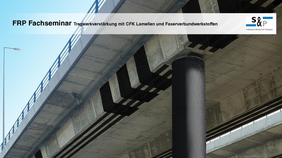 FRP-Fachseminar Tragwerkverstärkung mit CFK Lamellen und Faserverbundwerkstoffen
